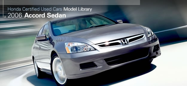 2006 Honda Accord Sedan - Honda Certified Used Cars. Change is good.